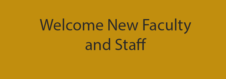 Welcome our New Faculty and Staff
